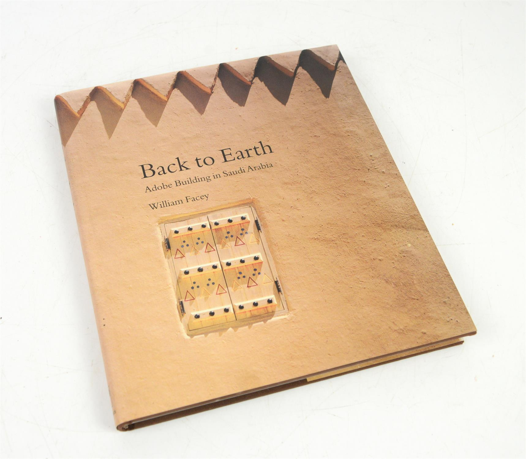 Facey William, Back to Earth: Adobe Architecture of the Middle East and Its Influence