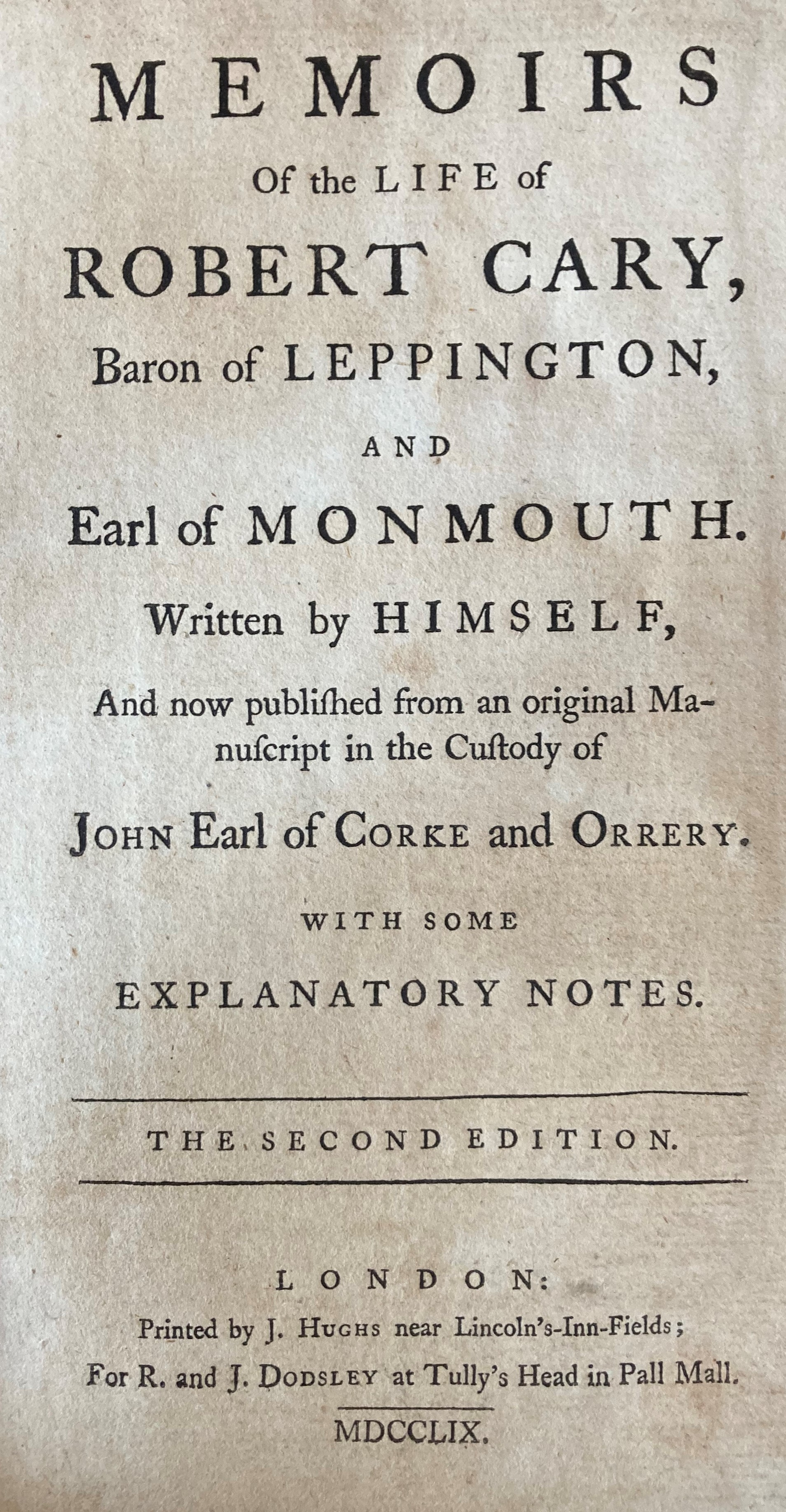 Cary -ÿMemoirs of the Life of Robert Cary, Baron of Leppington and Earl of Monmouth.. Published from
