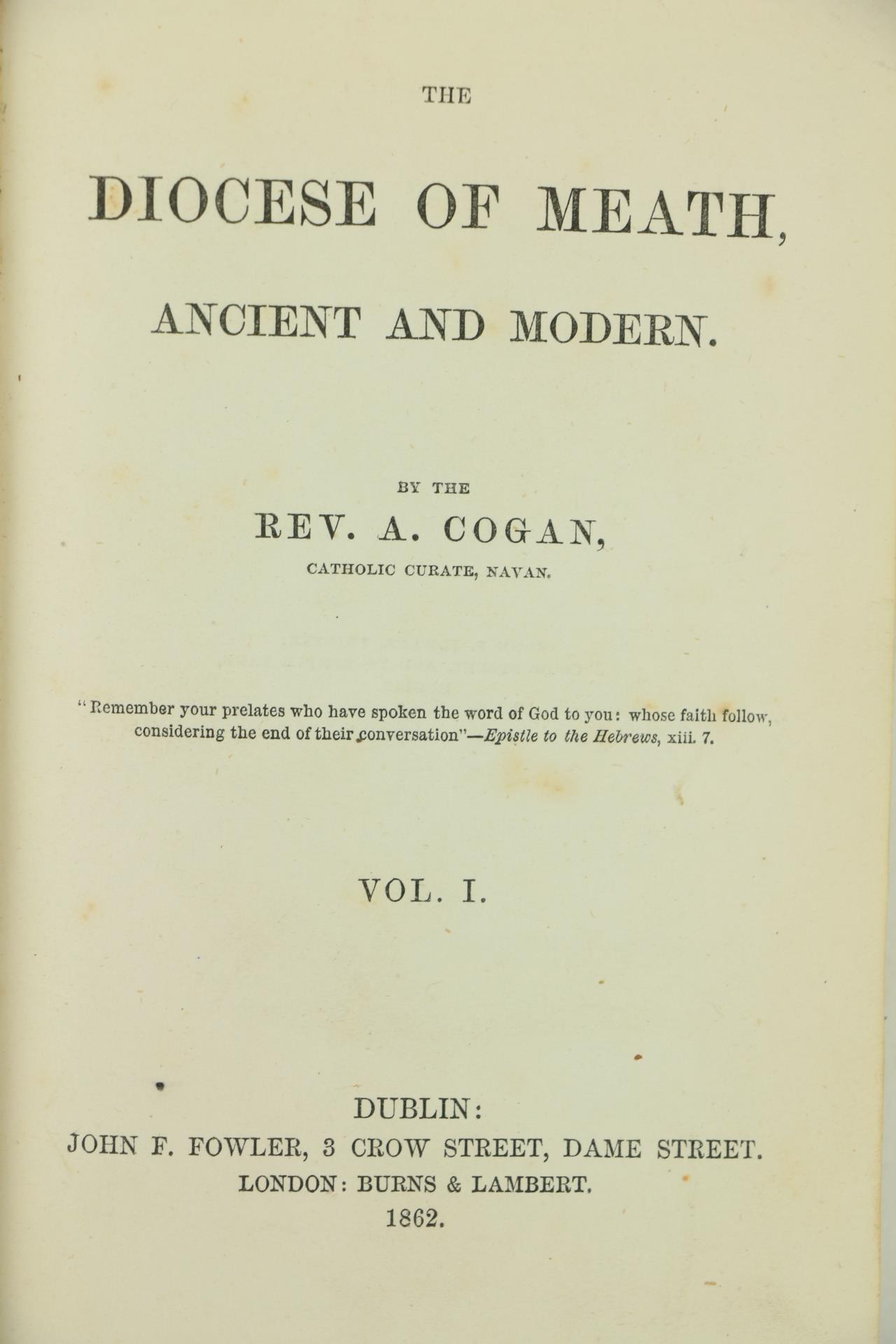 Cogan (Rev. A.)The Diocese of Meath, ancient and Modern, 3 vols. D. 1862 - 70. First Edn., orig. - Image 2 of 2