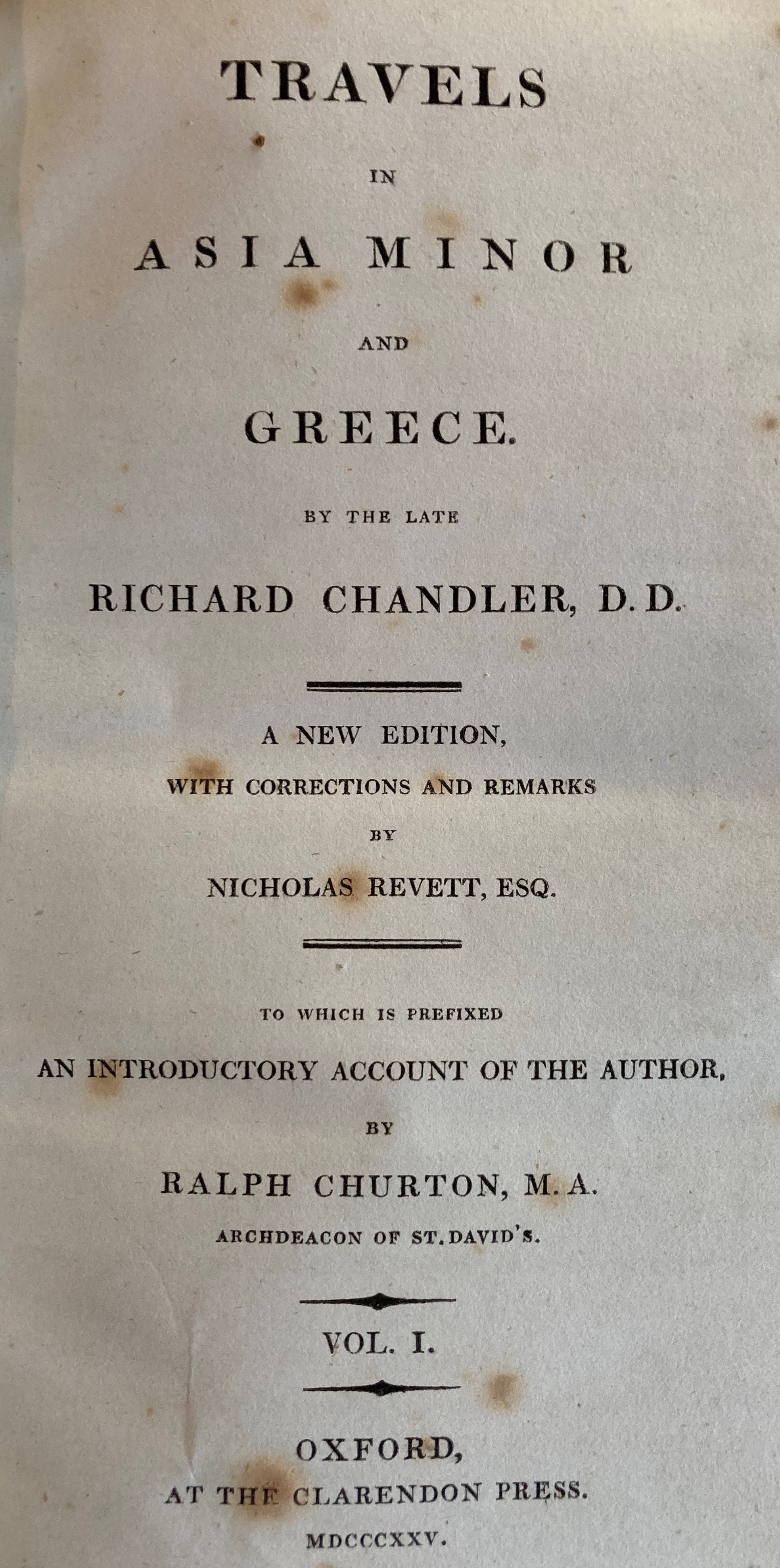 Chandler (Richard)ÿTravels in Asia Minor and Greece, 2 vols. Oxford (Clarendon Press) 1825.ÿNew