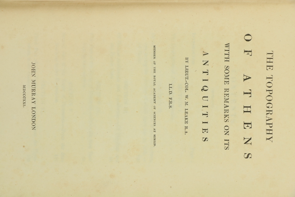Leake (Lt. Col. W.M.)The Topography of Athens with Some Remarks on its Antiquities, 8vo L. 1821.