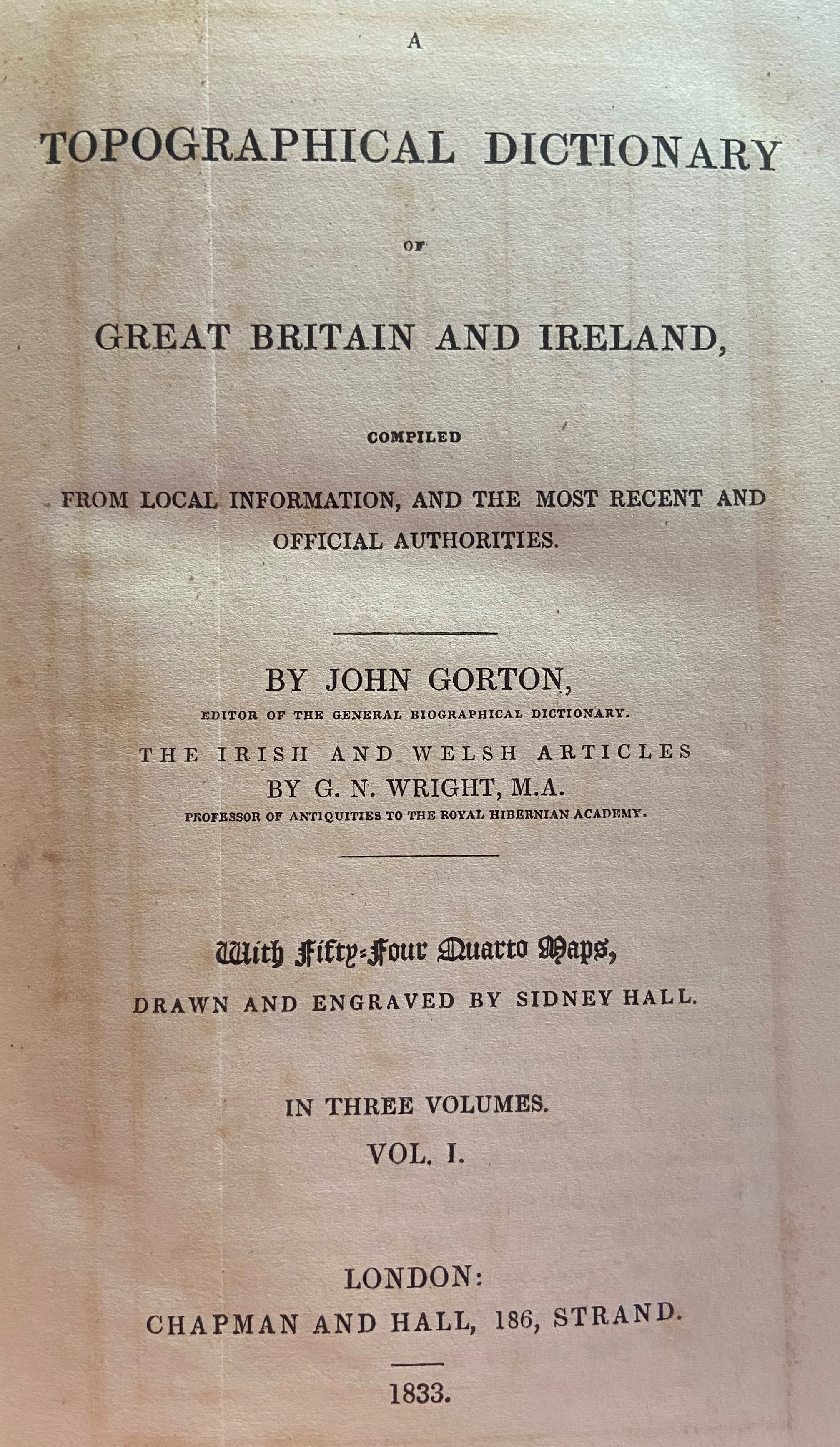 With 54 Folding Mapsÿ Gorton (John)ÿA Topographical Dictionaryÿof Great Britain and Ireland, 3 vols.