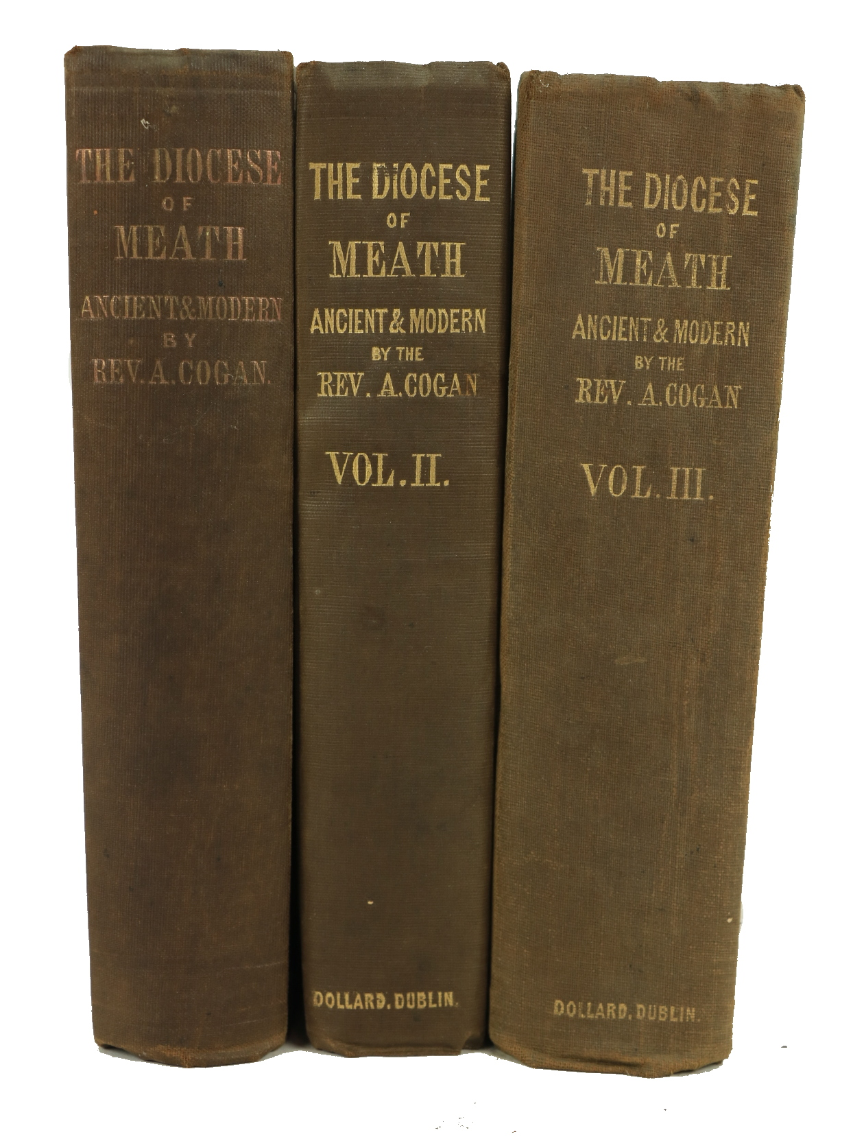 Cogan (Rev. A.)The Diocese of Meath, ancient and Modern, 3 vols. D. 1862 - 70. First Edn., orig.