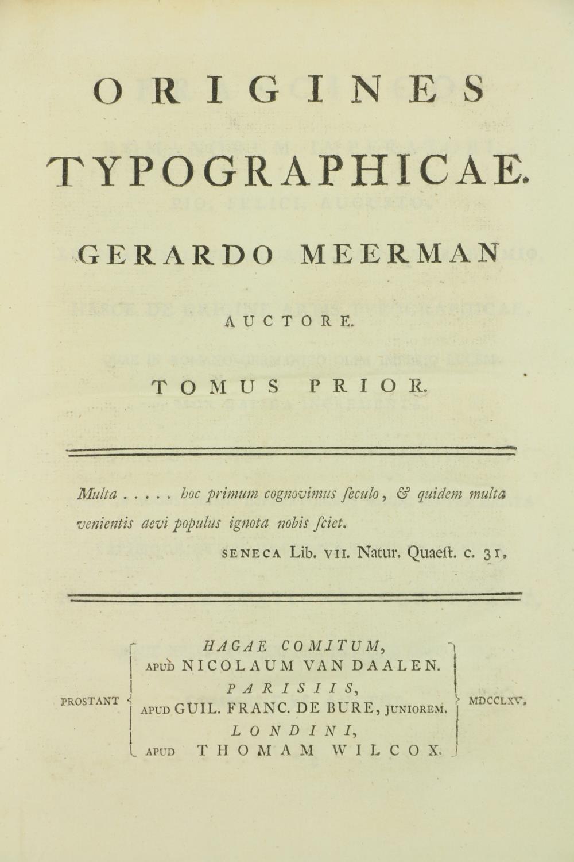 Bibliogrpahy: Meerman (Gerald)Origines Typographicae, 2 vols. in One, 4to The Hague, Paris & Lond.
