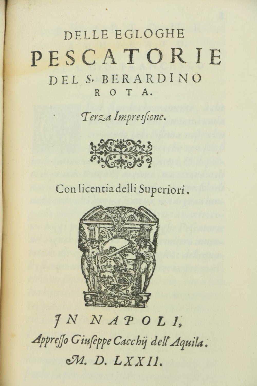 Rota (B.)ÿDelle Rime del S. Berurdino Rota;ÿBound with,ÿDelle Egloghe Pescatorie del S. Berardino - Image 4 of 5