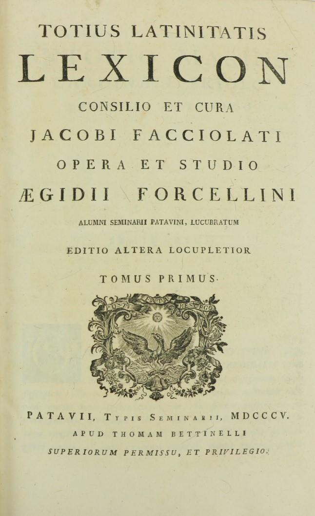 Facciolati (James)ed.Totius Latinitatis Lexicon, Consilio et Cura Jacobi Facciolati Opera et Studio