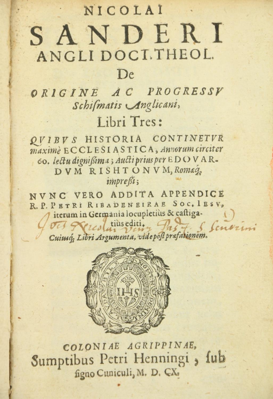 Sanders (Nicholas)ÿDe Origine ac Progressu Schismatis Anglicani, Libri Tres, Sm. 8vo Cologne (