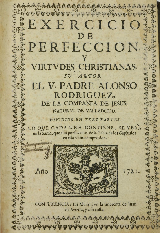 Rodriquez (Fr. Alonzo)ÿExercicio de Perfeccion, Y Virtudes Christianas, Divided in 3 Parts. Folio