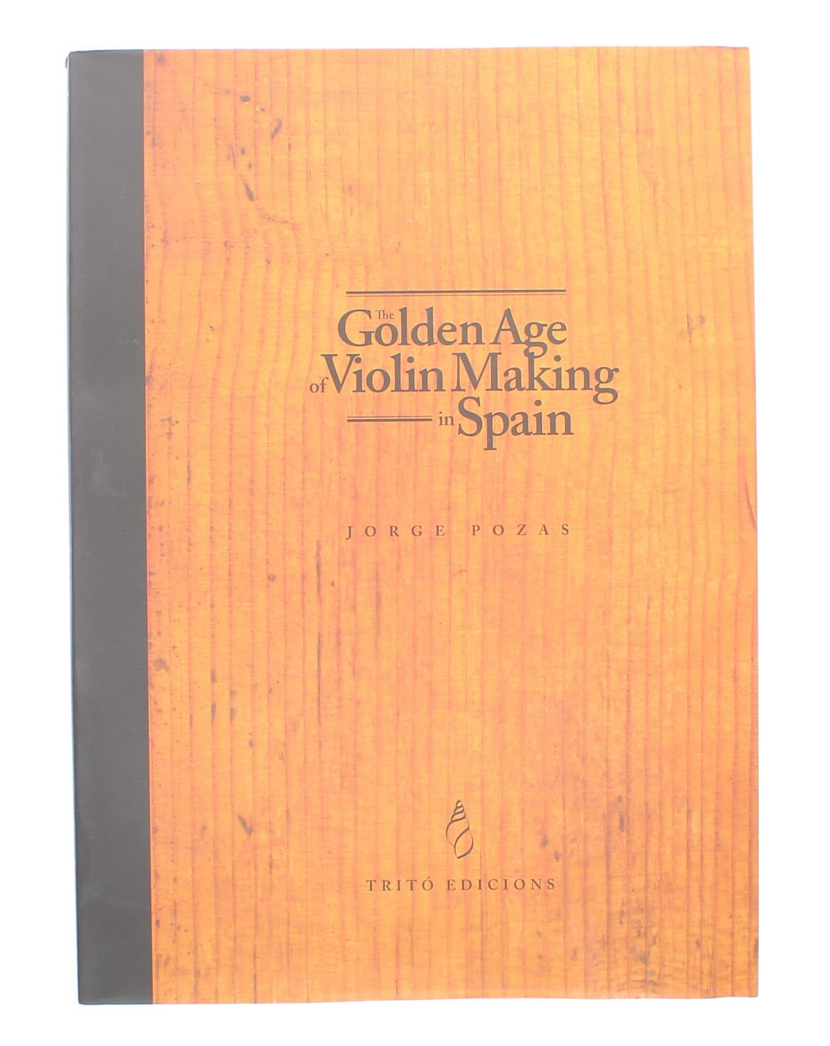 George Pozas - The Golden Age of Violin Making in Spain, copy number 388-R/1000