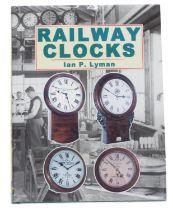 Ian P. Lyman -Railway Clocks, published 2004
