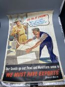 Three original WWII posters, 'Go To It Chaps', 'We Are on War Work' and 'We Must Have Exports'