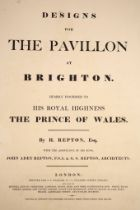 ° Repton, Humphry; John Aden & G.S - Design for the Pavillon [sic] at Brighton, 2nd issue, folio,
