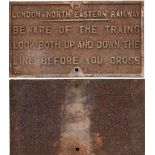 LNER Cast Iron Sign. BEWARE OF THE TRAINS. LOOK UP AND DOWN THE LINE BEFORE YOU CROSS. Devoid of