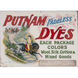 Advertising screen printed tin sign. PUTNAM FADELESS DYES. Measures 15in x 11in.