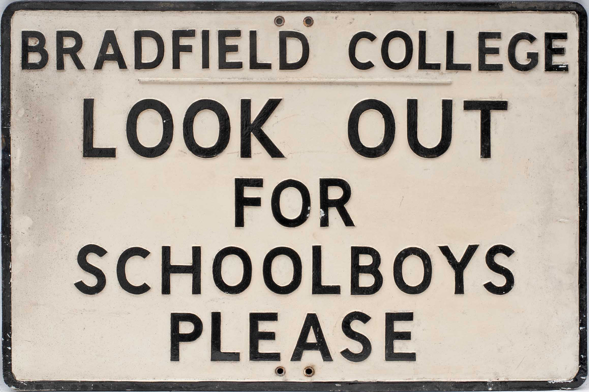 Road sign BRADFIELD COLLEGE LOOK OUT FOR SCHOOL BOYS PLEASE measuring 30in x 20in. Cast aluminium in