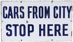 Tram enamel sign CARS FROM THE CITY STOP HERE. In very good condition with minor chipping,