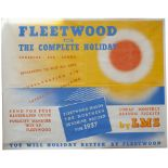 Poster LMS FLEETWOOD FOR THE COMPLETE HOLIDAY, anon. Quad Royal 50in x 40in. In very good condition,