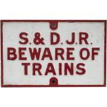 Somerset and Dorset Joint Railway cast iron Sign S.& D.J.R. BEWARE OF TRAINS face restored with nice