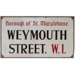 Road sign BOROUGH OF ST MARYLEBONE WEYMOUTH STREET W1. Enamel with original bronze frame, measures