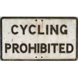 Road sign CYCLING PROHIBITED measuring 20.75in x 12in. Cast aluminium in as removed condition.