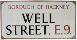 Road sign BOROUGH OF HACKNEY WELL STREET E9. Enamel with original bronze frame, measures 32.5in x