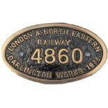 Worksplate LONDON & NORTH EASTERN RAILWAY DARLINGTON WORKS 1935 4860 ex Gresley J39 0-6-0 numbered