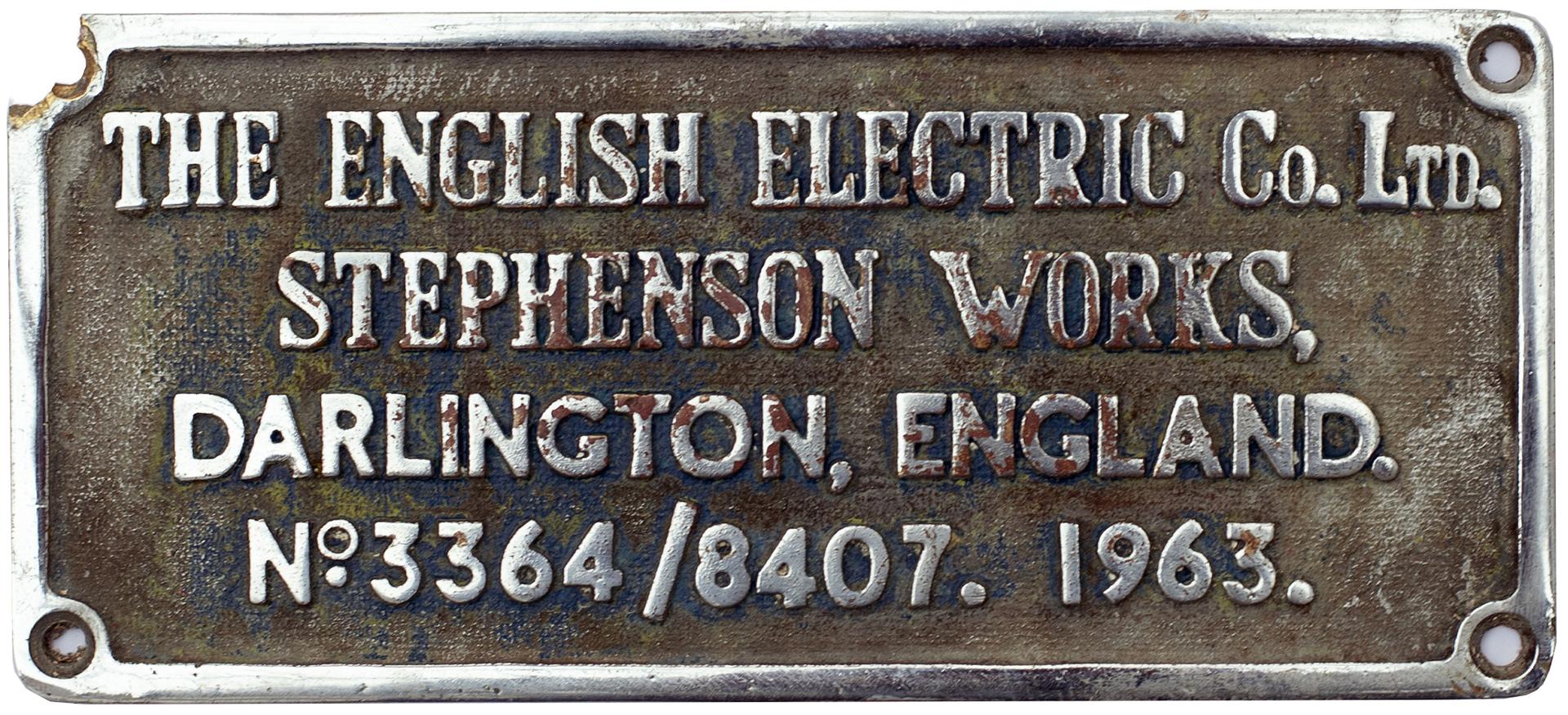 Worksplate THE ENGLISH ELECTRIC CO LTD STEPHENSON WORKS DARLINGTON ENGLAND No 3364/8407 1963 ex