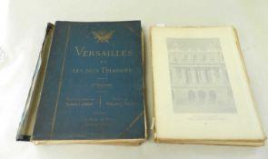 GILLE, Phillipe, Versailles et Les Deux Trianons. 2 vols, folio, Tours 1899-1900. Illustrated by M