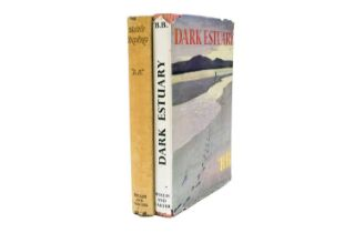 'B.B'. Dark Estuary. 1st edition 1953 in dust wrapper. With Tide's Ending, 1st edition 1950