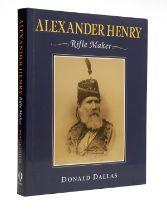 DONALD DALLAS, 'ALEXANDER HENRY - RIFLE MAKER', limited edition no. 21 of 750, forward by Richard