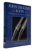 JOHN DICKSON & SON 'THE ROUND ACTION GUNMAKER' BY DONALD DALLAS, No 14 of 25 limited edition, 352