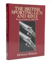 DONALD DALLAS 'THE BRITISH SPORTING GUN AND RIFLE - IN PURSUIT OF PERFECTION 1850-1900', Quiller