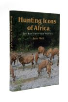 HUNTING ICONS OF AFRICA THE TOP TWENTY-FIVE TROPHIES' BY PETER FLACK, Rowland Ward Publications