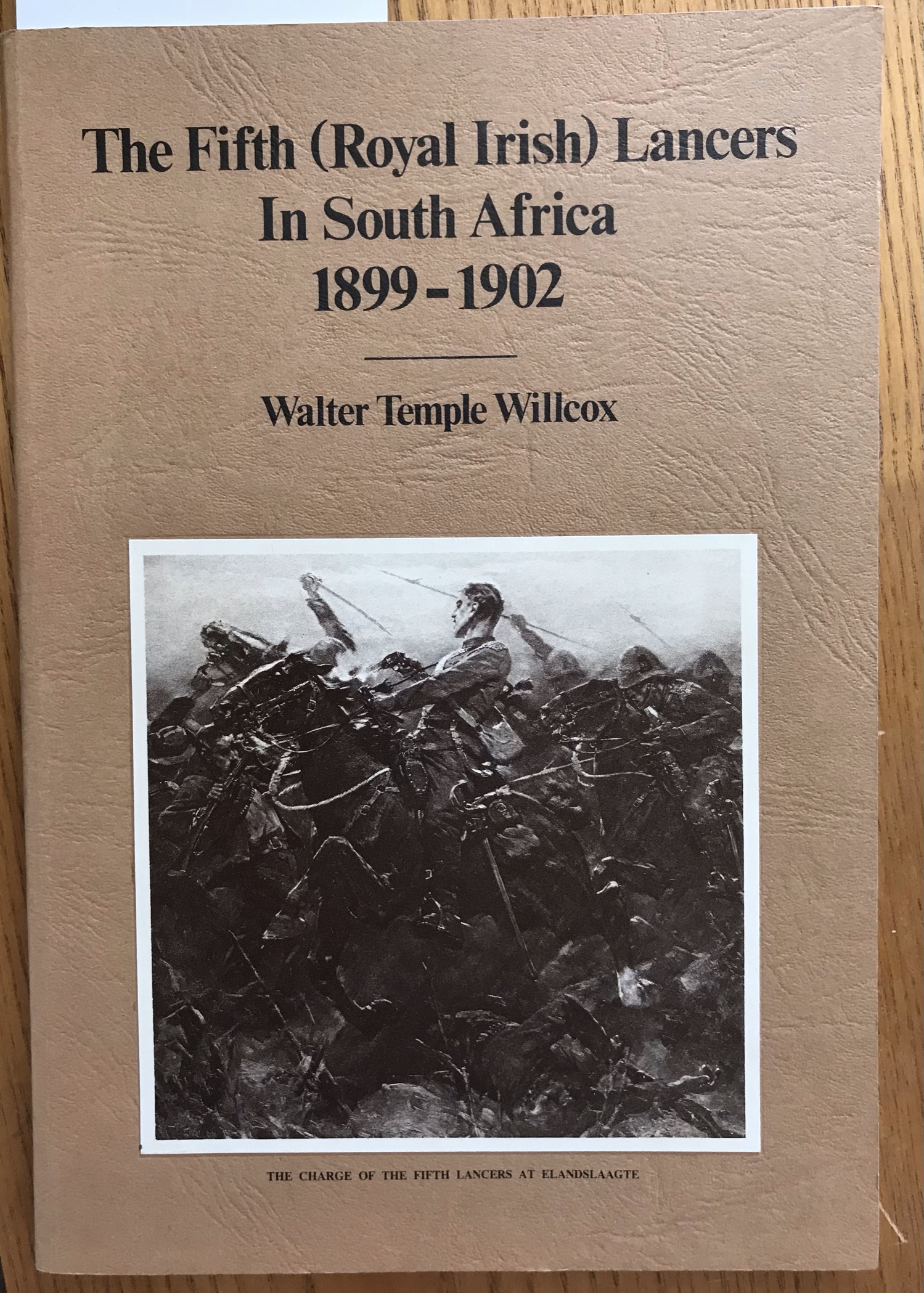 The Fifth (Royal Irish) Lancers in South Africa 1899 - 1902 by Willcox, Walter Temple, and printed