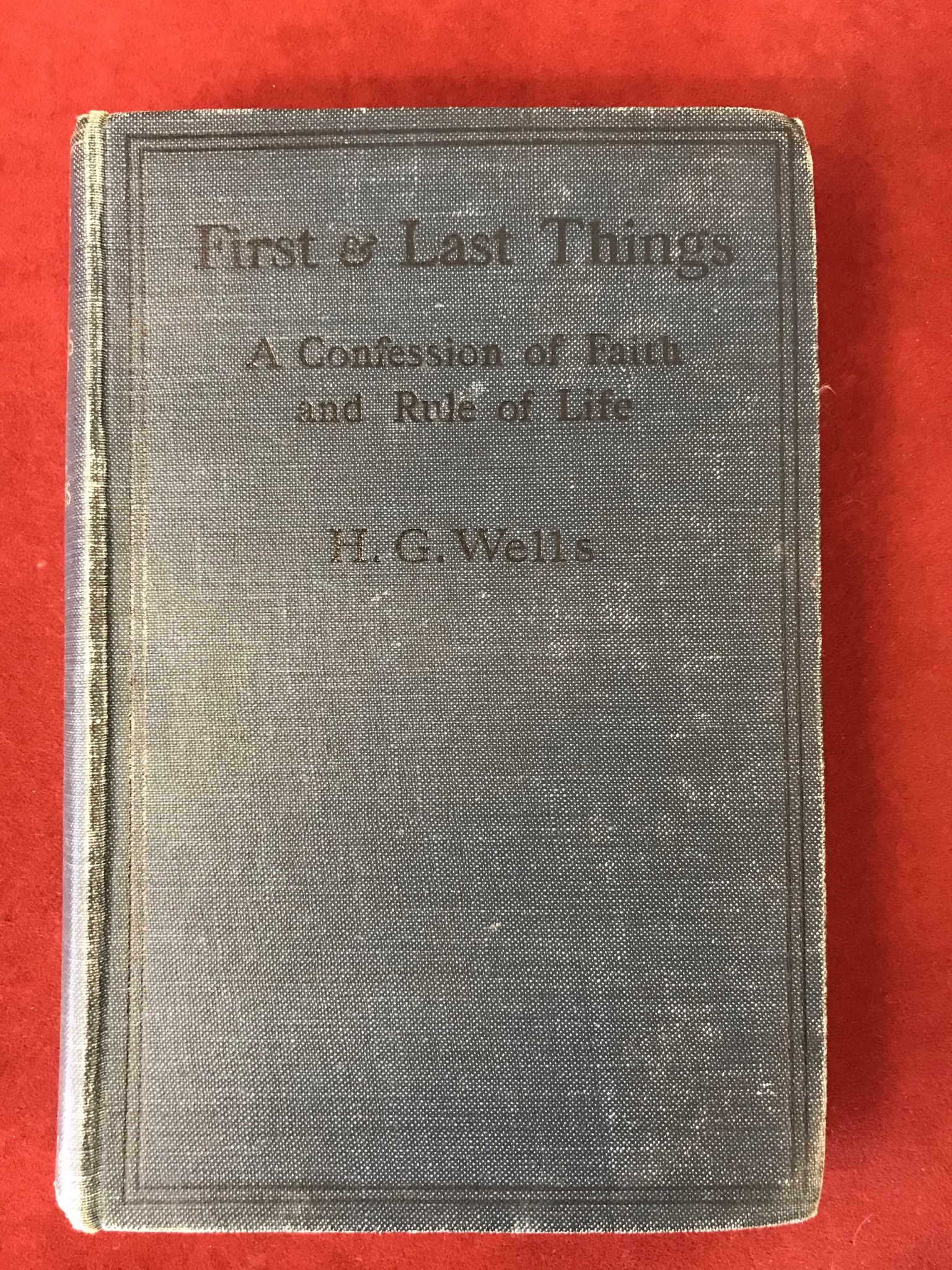 First and Last ThingsFirst edition 1908, no D/W, fair condition, also Tauchnitz 1909, poor