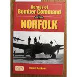 Heroes of Bomber Command Norfolk (Airfields in the Second World War) by Rupert Matthews.