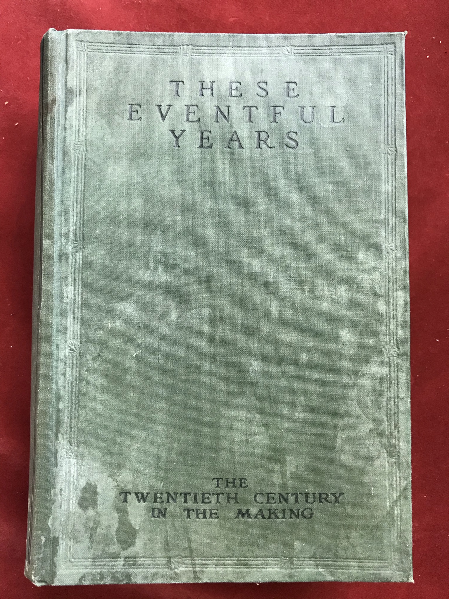 These Eventful Yearstwo volumes. Volume one with D/W good condition, volume two no D/W fair - Image 2 of 4