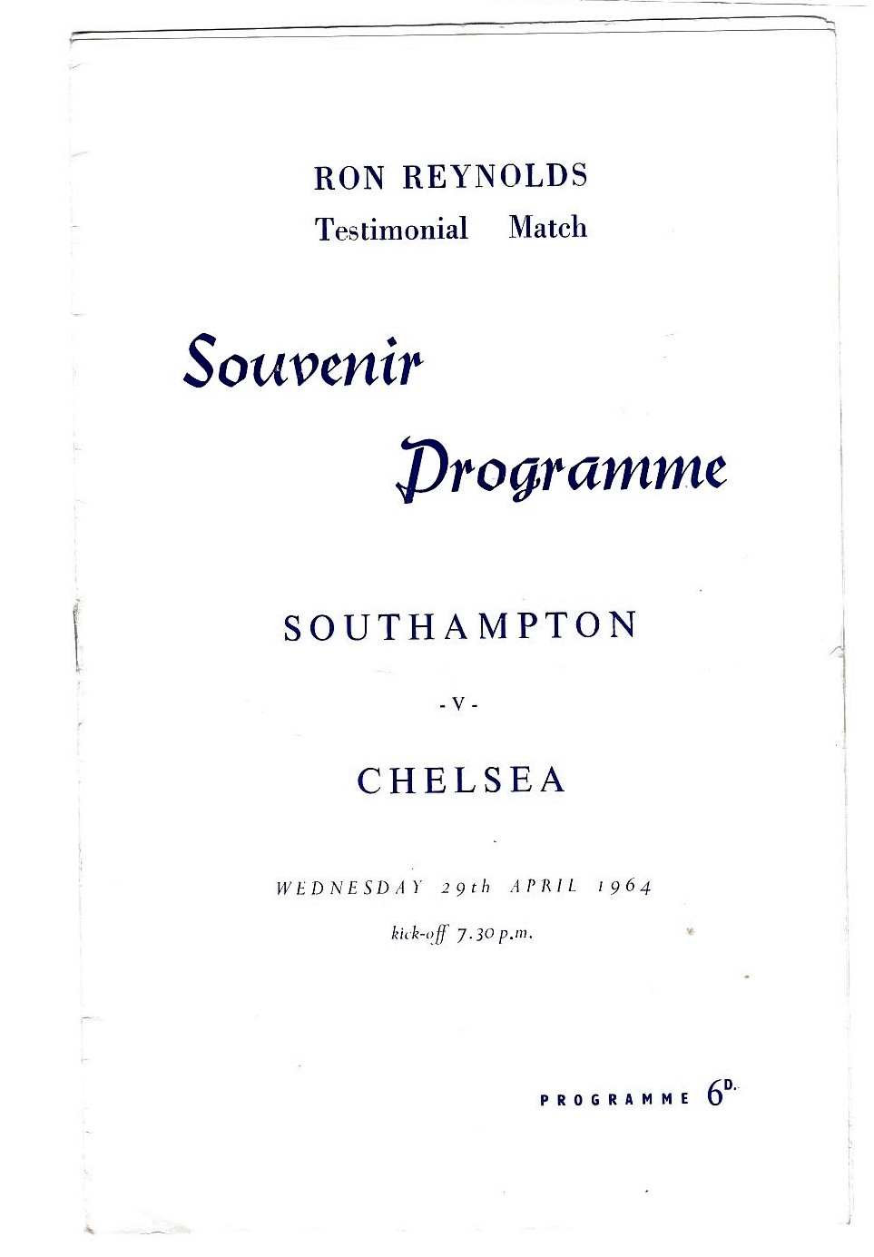 Southampton v Chelsea 1964 April 29th Ron Reynolds Testimonial Match mid page loose vertical crease