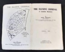 ROSE BROEMAL: THE ELUSIVE CRIMINAL, A LONDON MYSTERY, London, Murray, 1930, 1st edition, original