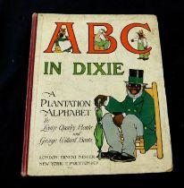 LOUISE QUARLES BONTE & GEORGE WILLARD BONTE: ABC IN DIXIE, A PLANTATION ALPHABET, London, Ernest