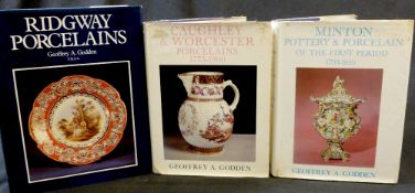 GEOFFREY A GODDEN: 3 titles: MINTON POTTERY AND PORCELAIN OF THE FIRST PERIOD 1793-1850, London,