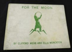 ELLA M MONCKTON: FOR THE MOON, ill Clifford Webb, London, F J Ward, 1932, 1st edition, oblong,