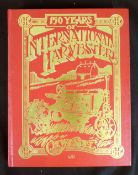 C H WENDEL: 150 YEARS OF INTERNATIONAL HARVESTER, Osceola, 1993, 4to, original pictorial boards