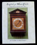 JEFF DARKEN & JOHN HOOPER: ENGLISH 30-HOUR CLOCKS, ORIGIN AND DEVELOPMENT 1600-1800, Woking,