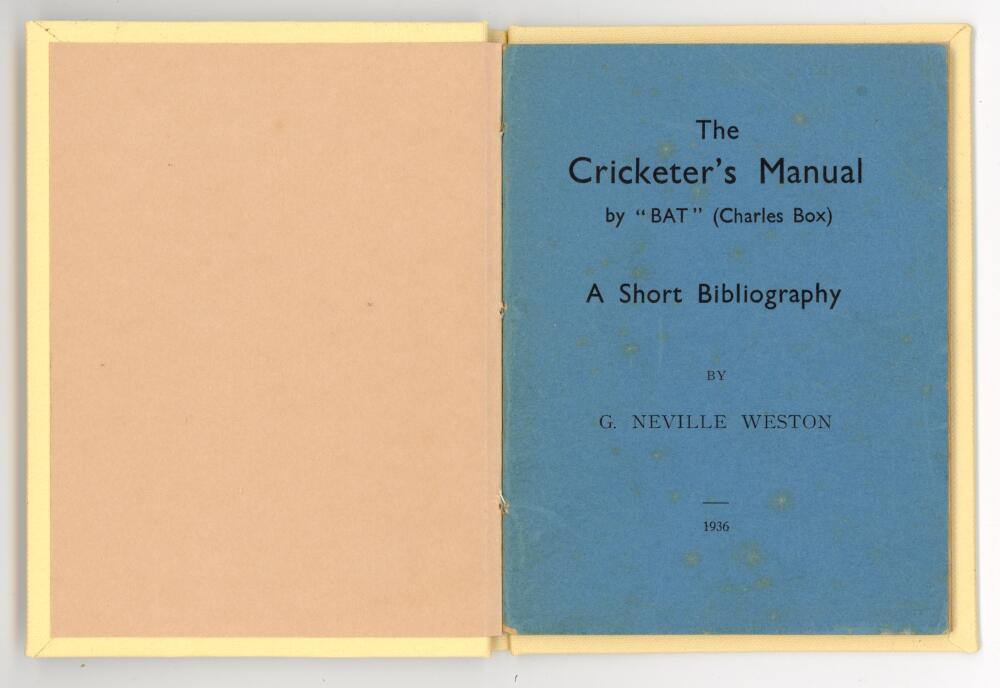 """'The Cricketer's Manual by """"Bat"""" (Charles Box). A Short Bibliography'. G. Neville Weston. 1936."""