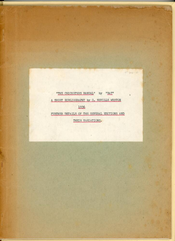 """'The Cricketer's Manual by """"Bat"""" (Charles Box). A Short Bibliography. Further Details of the Several"""