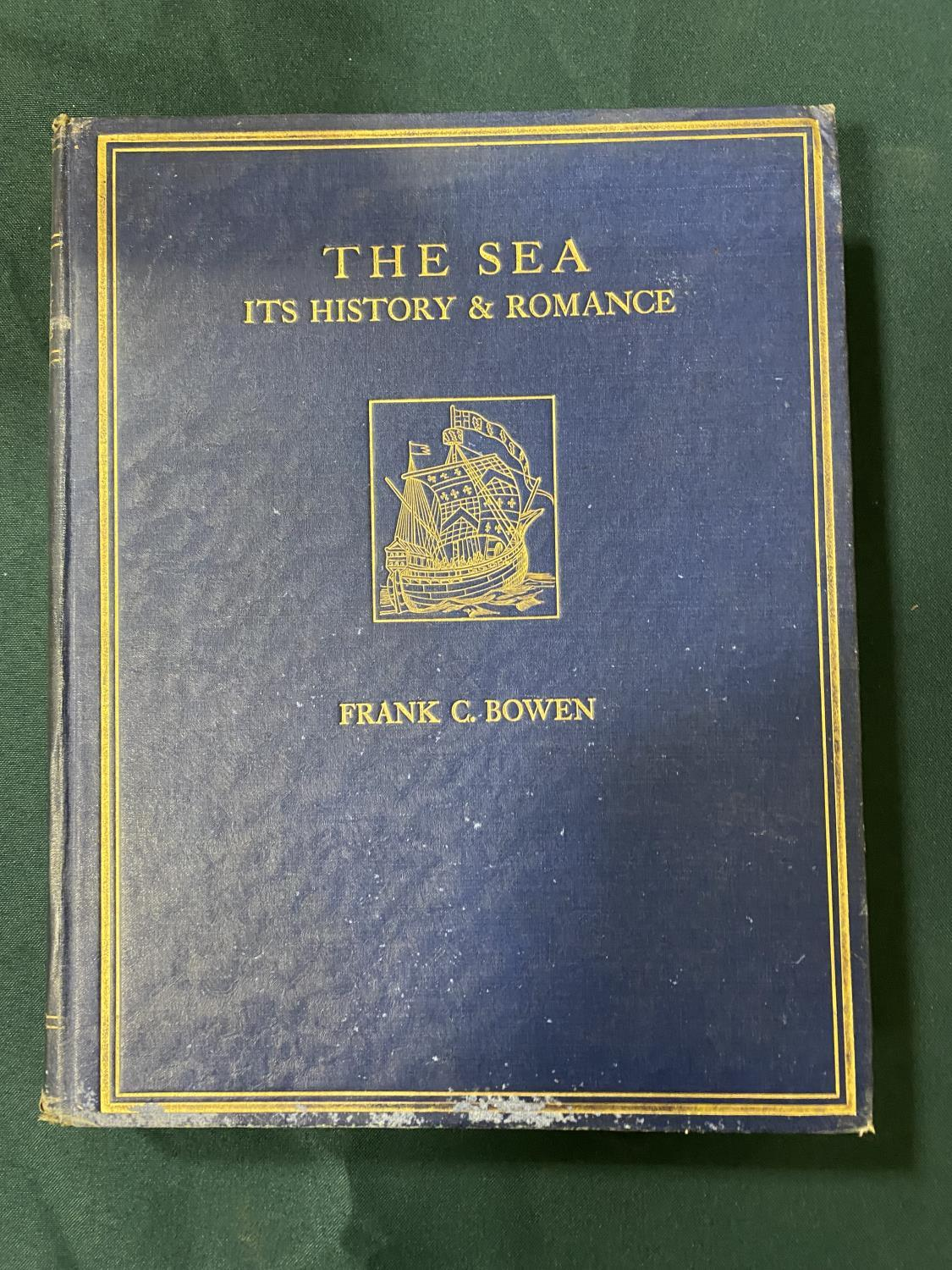 Bowen, Frank Charles. The Sea, Its History and Romance, 4 volumes, first edition, plates, some - Image 2 of 6