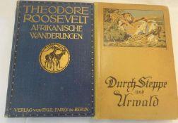 Theodore Roosevelt - Afrikanische Wanderungen, 1910, sowie Herzog Adolf Friedrich zu Mecklenburg -