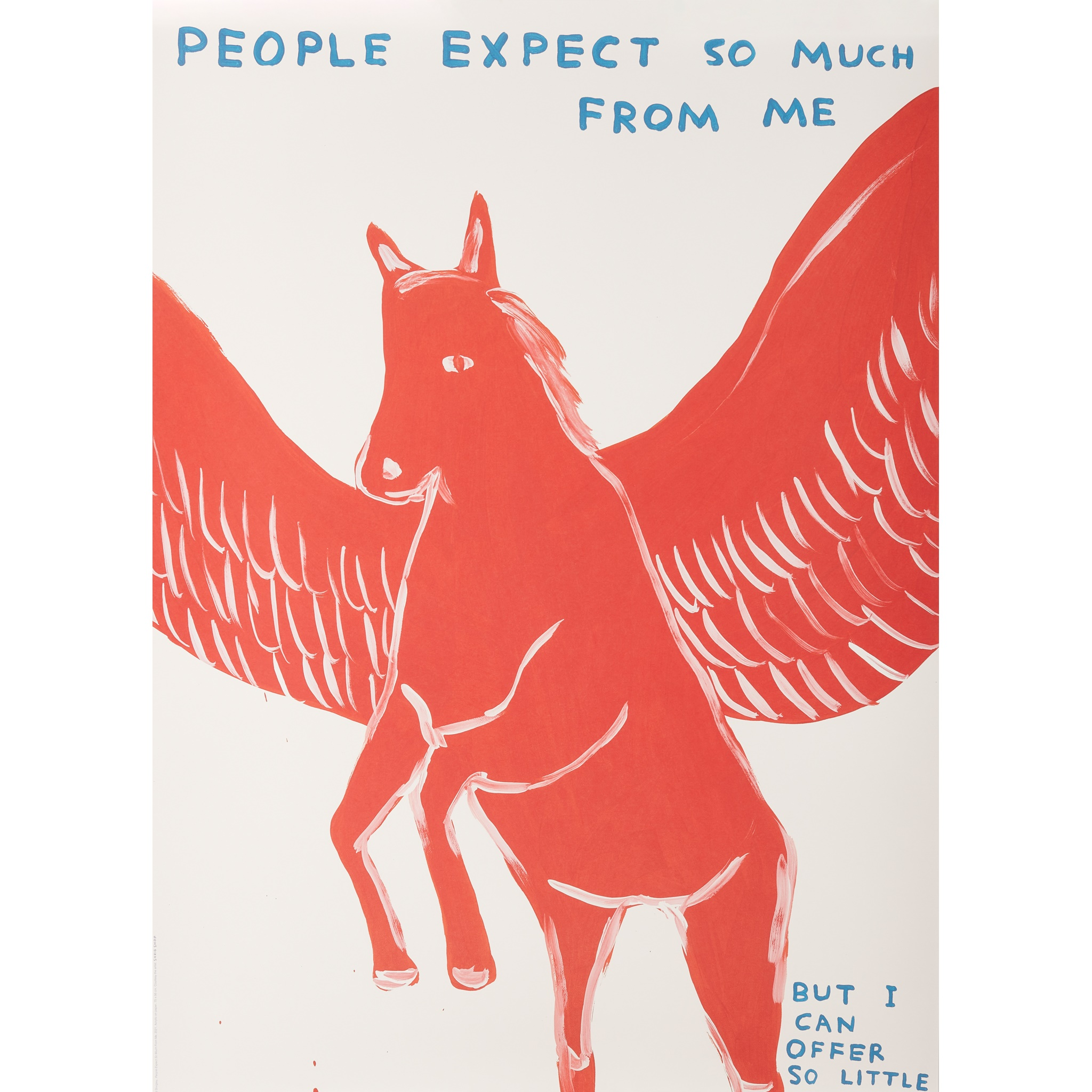 § DAVID SHRIGLEY O.B.E. (BRITISH 1968-) FOUR POSTERS (I DID NOT ASK TO BE A BIRD; PEOPLE EXPECT SO - Image 3 of 5