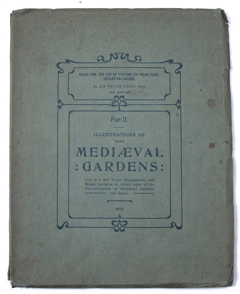 CRISP, Sir Frank (1843-1919), English Lawyer, Vice-President Linnean Society 'Mediaeval Gardens'. - Image 2 of 3
